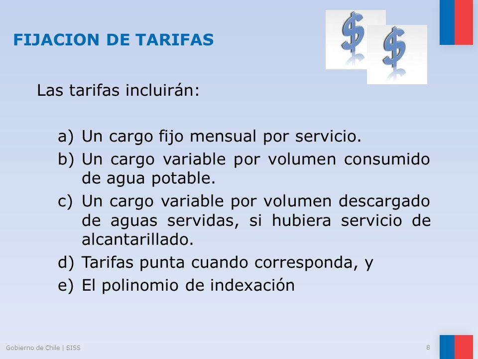 Las tarifas incluirán: Un cargo fijo mensual por servicio.