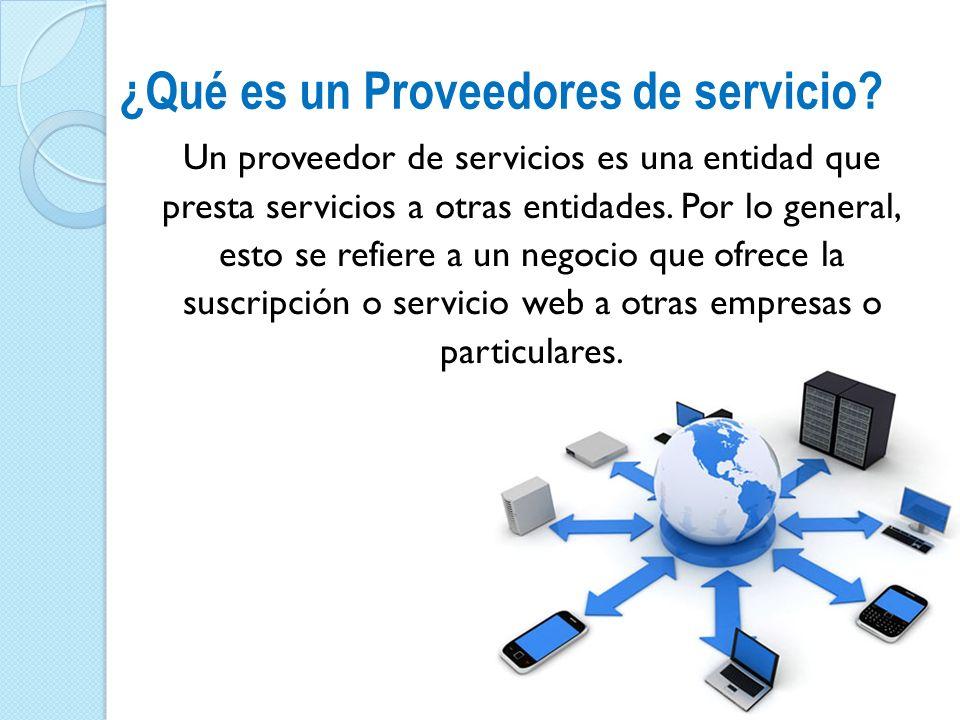 ¿Qué es un Proveedores de servicio