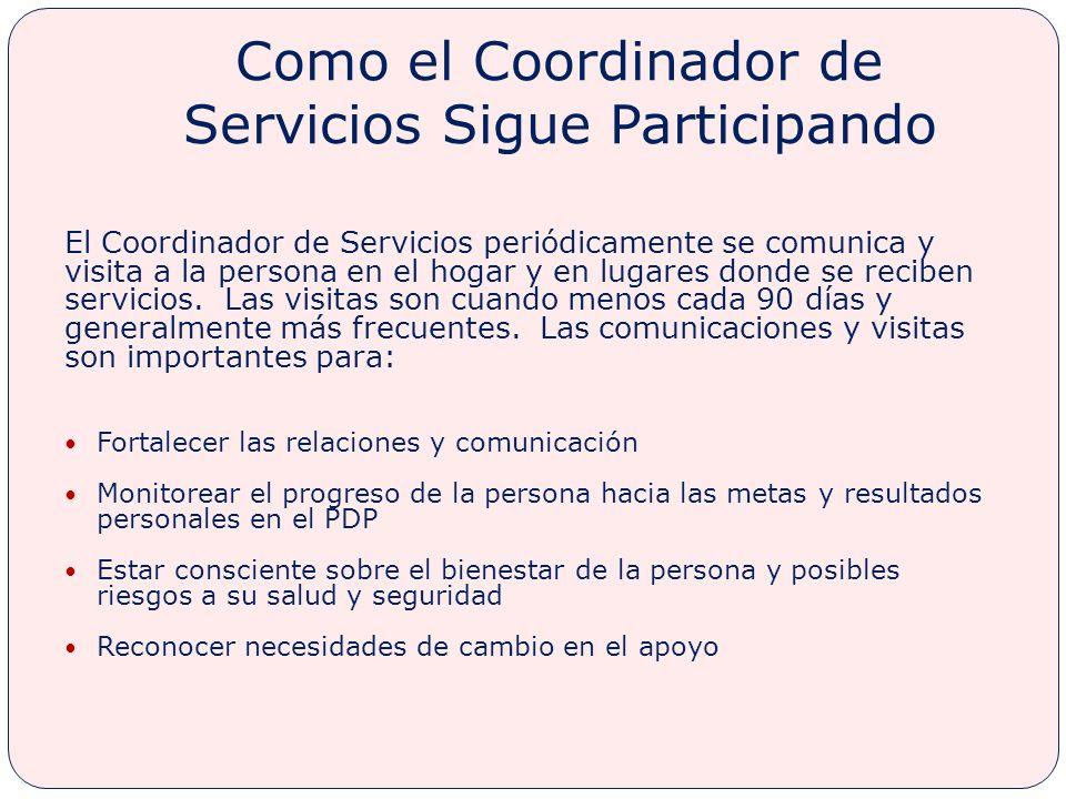 Como el Coordinador de Servicios Sigue Participando