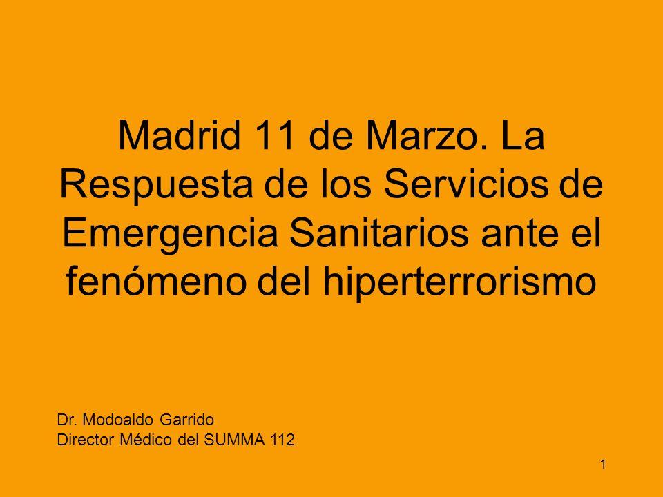 Madrid 11 de Marzo. La Respuesta de los Servicios de Emergencia Sanitarios ante el fenómeno del hiperterrorismo