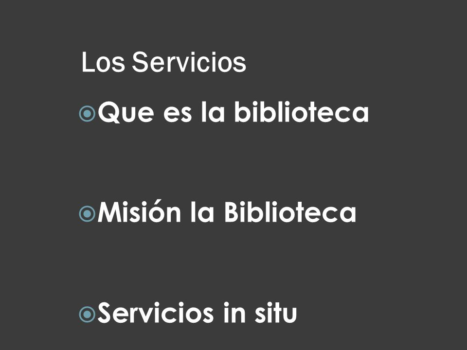 Que es la biblioteca Misión la Biblioteca Servicios in situ
