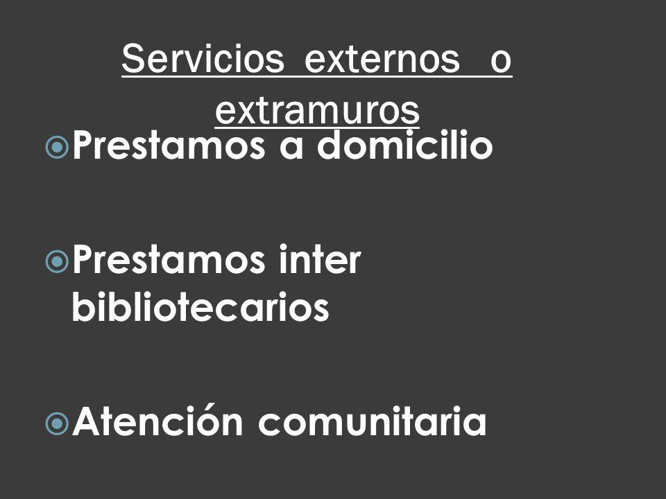 Servicios externos o extramuros