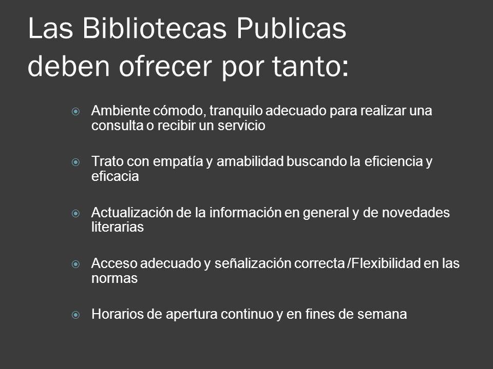 Las Bibliotecas Publicas deben ofrecer por tanto: