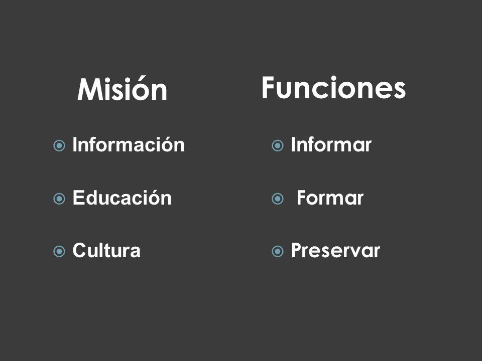 Funciones Misión Información Educación Cultura Informar Formar