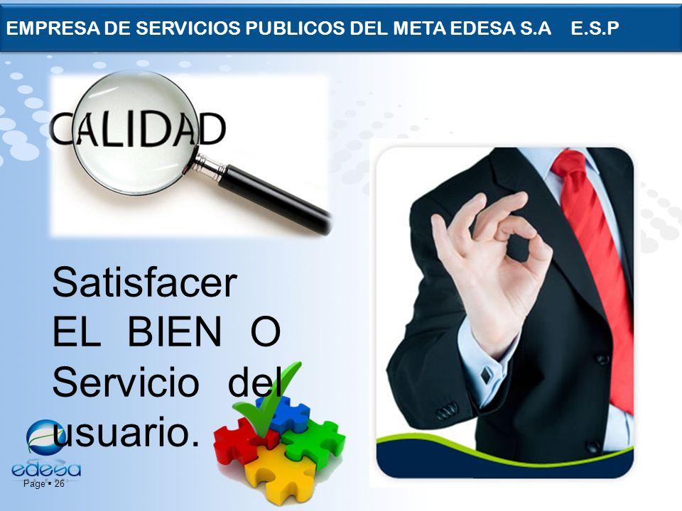 Satisfacer EL BIEN O Servicio del usuario.
