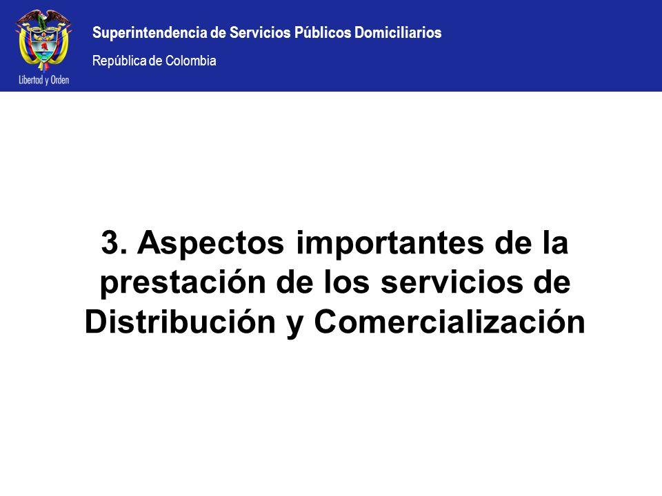 3. Aspectos importantes de la prestación de los servicios de Distribución y Comercialización