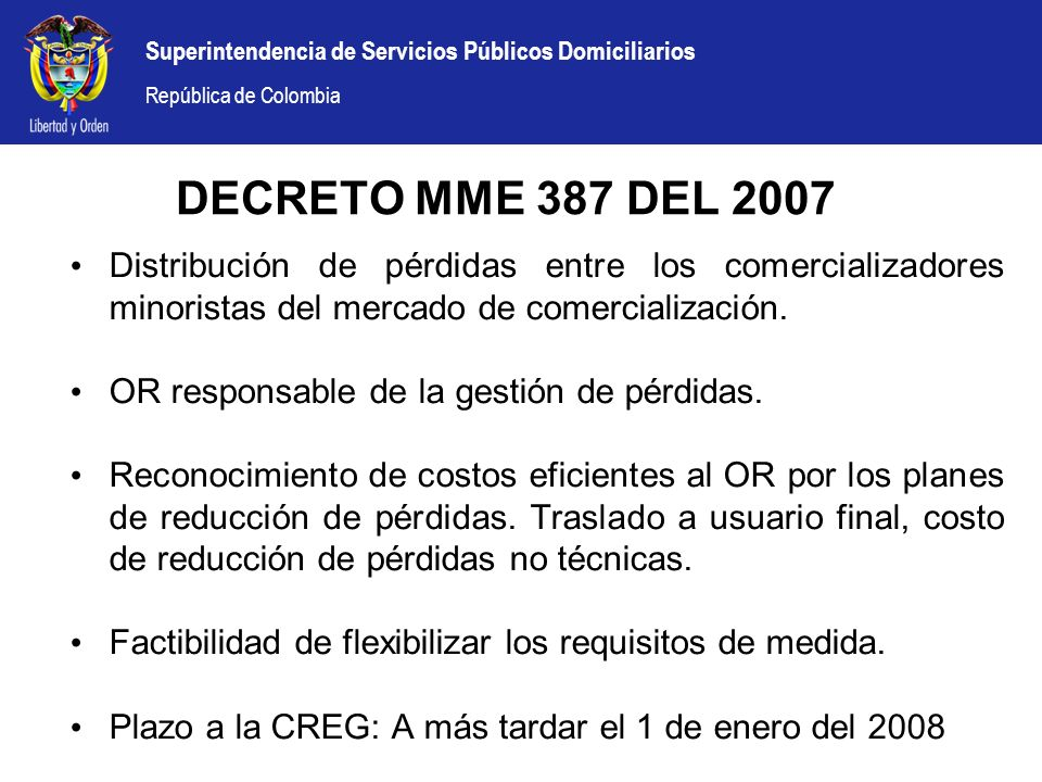 DECRETO MME 387 DEL 2007 Distribución de pérdidas entre los comercializadores minoristas del mercado de comercialización.