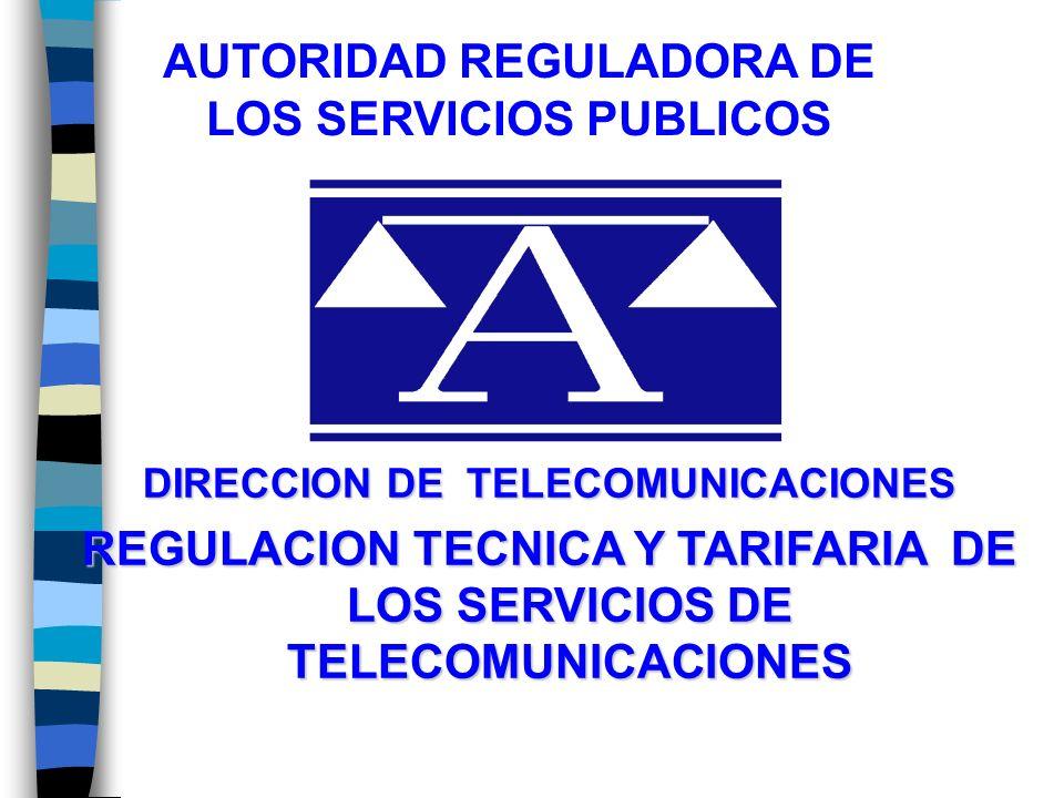 REGULACION TECNICA Y TARIFARIA DE LOS SERVICIOS DE TELECOMUNICACIONES
