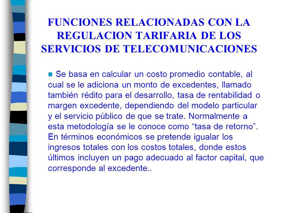 FUNCIONES RELACIONADAS CON LA REGULACION TARIFARIA DE LOS SERVICIOS DE TELECOMUNICACIONES