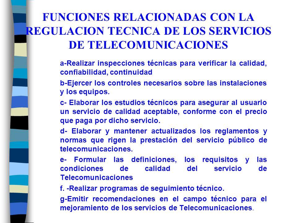 FUNCIONES RELACIONADAS CON LA REGULACION TECNICA DE LOS SERVICIOS DE TELECOMUNICACIONES