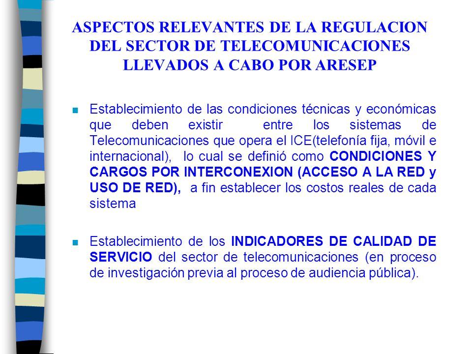 ASPECTOS RELEVANTES DE LA REGULACION DEL SECTOR DE TELECOMUNICACIONES LLEVADOS A CABO POR ARESEP