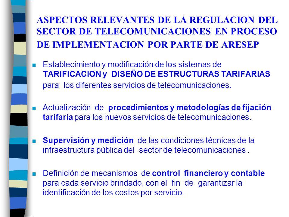 ASPECTOS RELEVANTES DE LA REGULACION DEL SECTOR DE TELECOMUNICACIONES EN PROCESO DE IMPLEMENTACION POR PARTE DE ARESEP