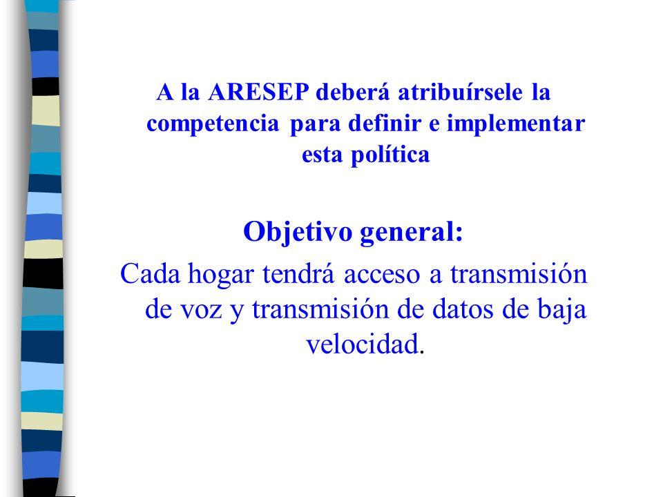 A la ARESEP deberá atribuírsele la competencia para definir e implementar esta política