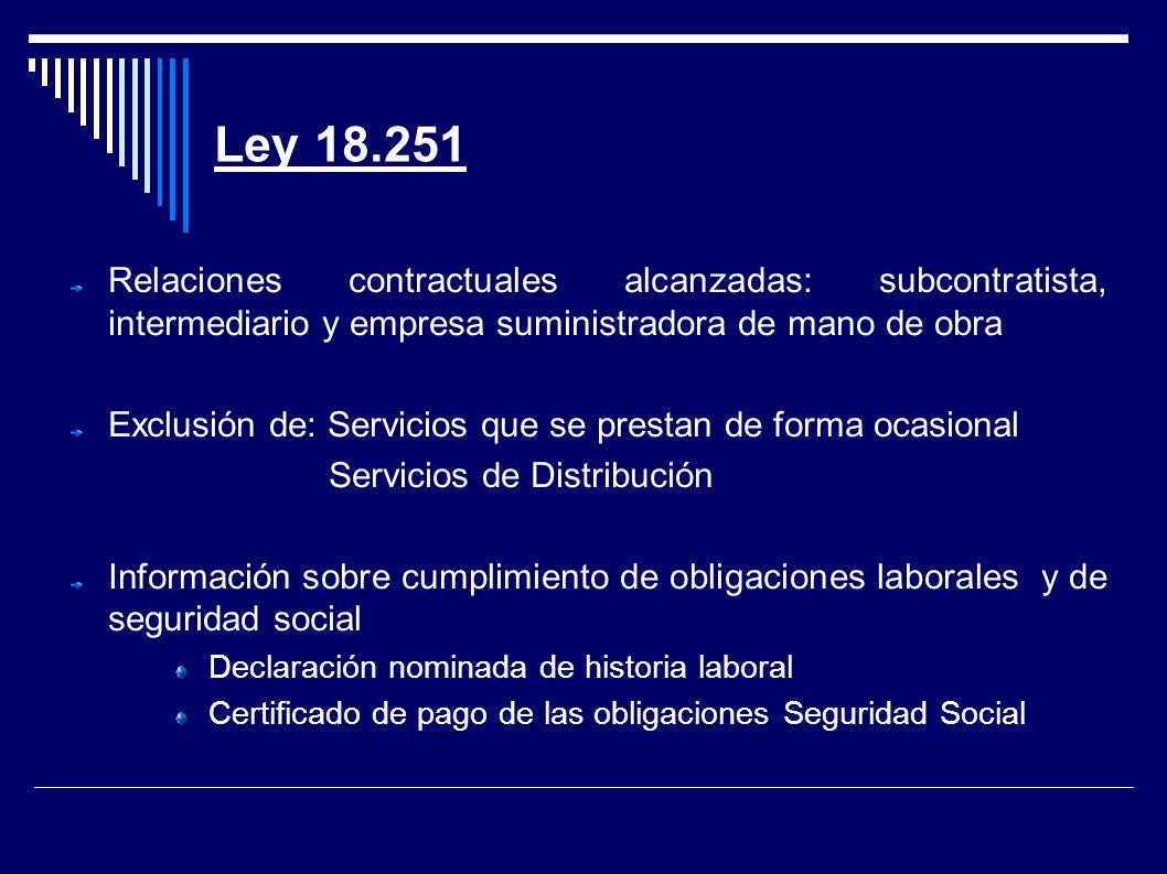 Ley 18.251 Relaciones contractuales alcanzadas: subcontratista, intermediario y empresa suministradora de mano de obra.