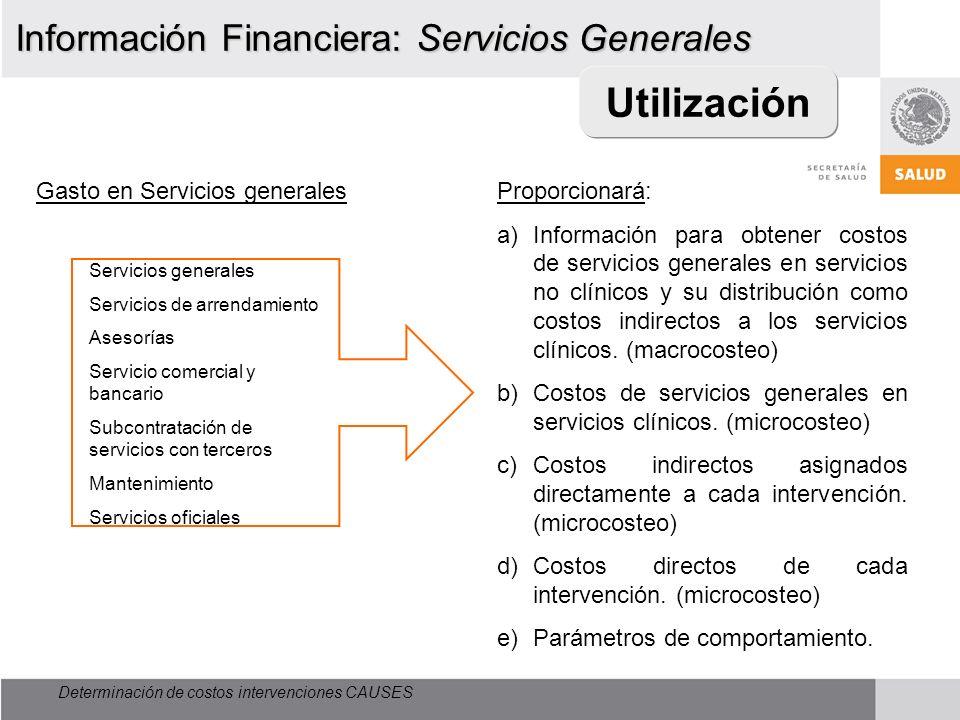 Utilización Información Financiera: Servicios Generales Proporcionará: