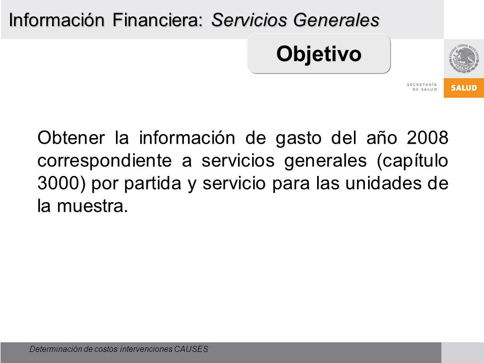 Objetivo Información Financiera: Servicios Generales