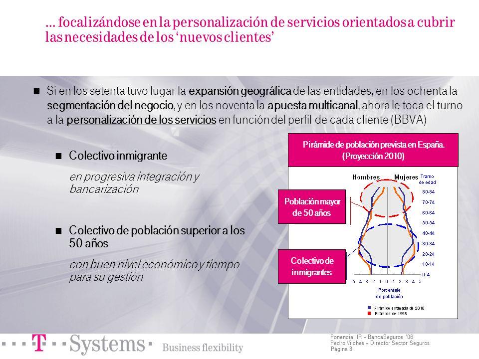 … focalizándose en la personalización de servicios orientados a cubrir las necesidades de los 'nuevos clientes'