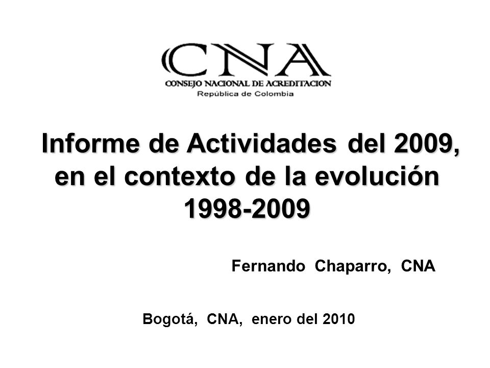 Informe de Actividades del 2009, en el contexto de la evolución 1998-2009