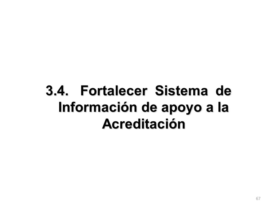 3.4. Fortalecer Sistema de Información de apoyo a la Acreditación