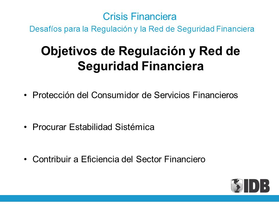 Objetivos de Regulación y Red de Seguridad Financiera