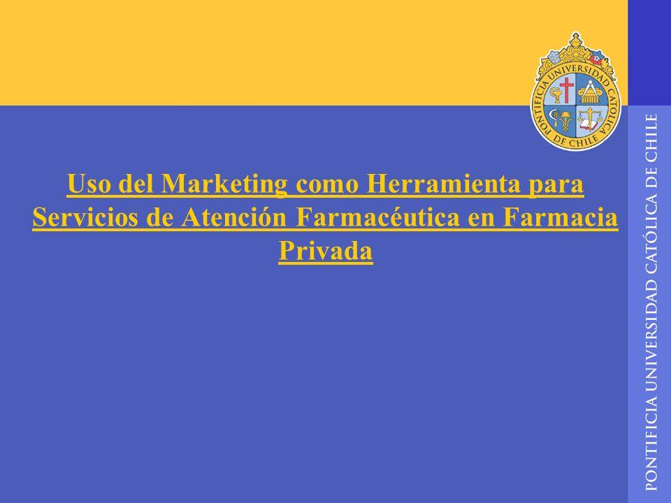 Uso del Marketing como Herramienta para Servicios de Atención Farmacéutica en Farmacia Privada