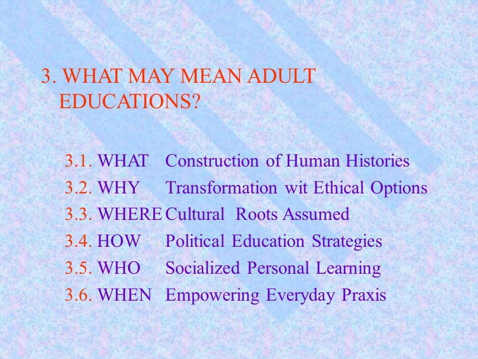 3. WHAT MAY MEAN ADULT EDUCATIONS