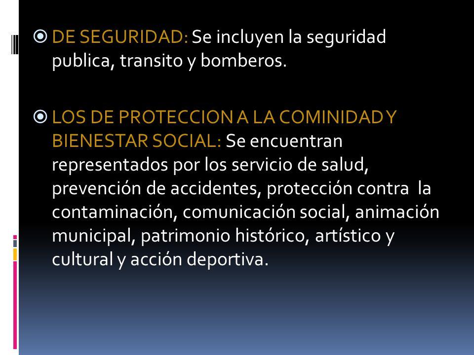 DE SEGURIDAD: Se incluyen la seguridad publica, transito y bomberos.