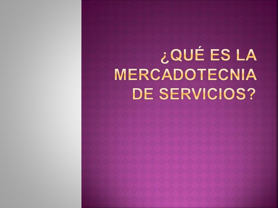 ¿Qué es la Mercadotecnia de Servicios
