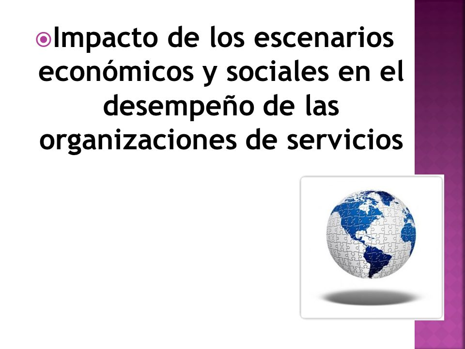 Impacto de los escenarios económicos y sociales en el desempeño de las organizaciones de servicios