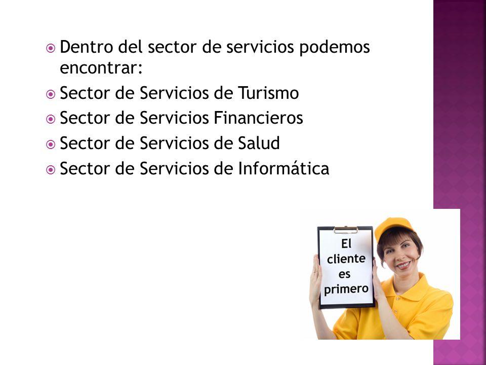 Dentro del sector de servicios podemos encontrar: