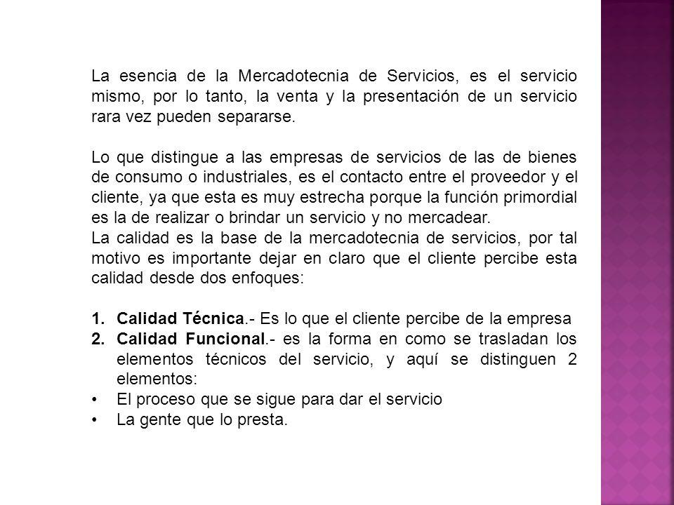 La esencia de la Mercadotecnia de Servicios, es el servicio mismo, por lo tanto, la venta y la presentación de un servicio rara vez pueden separarse.