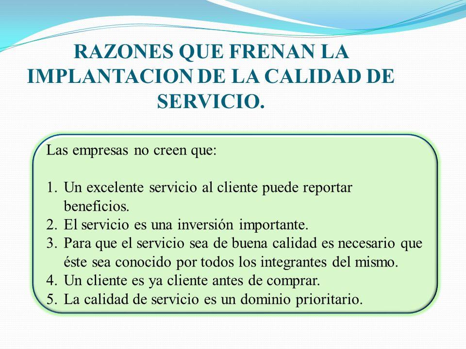 RAZONES QUE FRENAN LA IMPLANTACION DE LA CALIDAD DE SERVICIO.