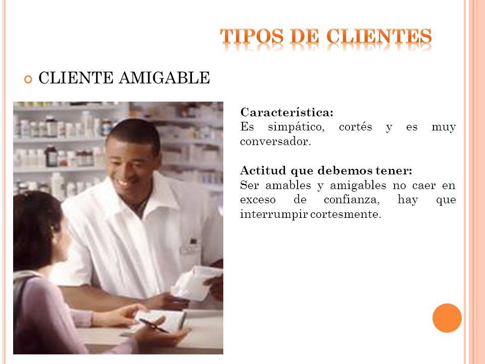 TIPOS DE clienteS CLIENTE AMIGABLE Característica: