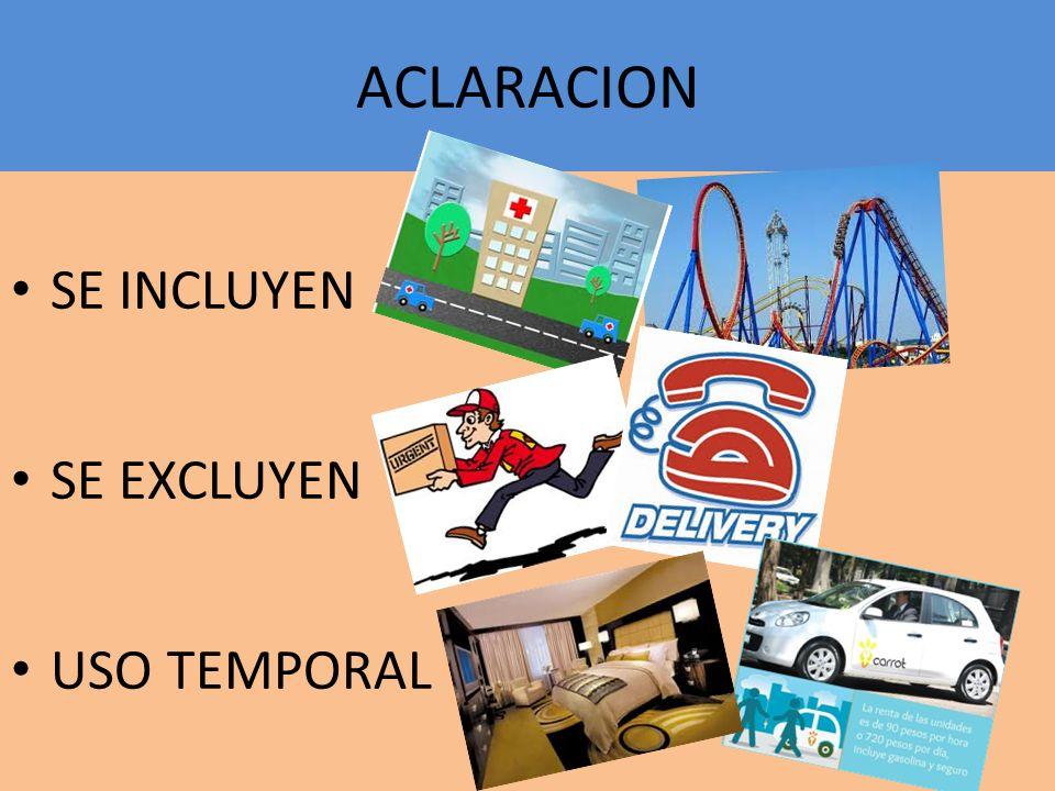 ACLARACION SE INCLUYEN SE EXCLUYEN USO TEMPORAL
