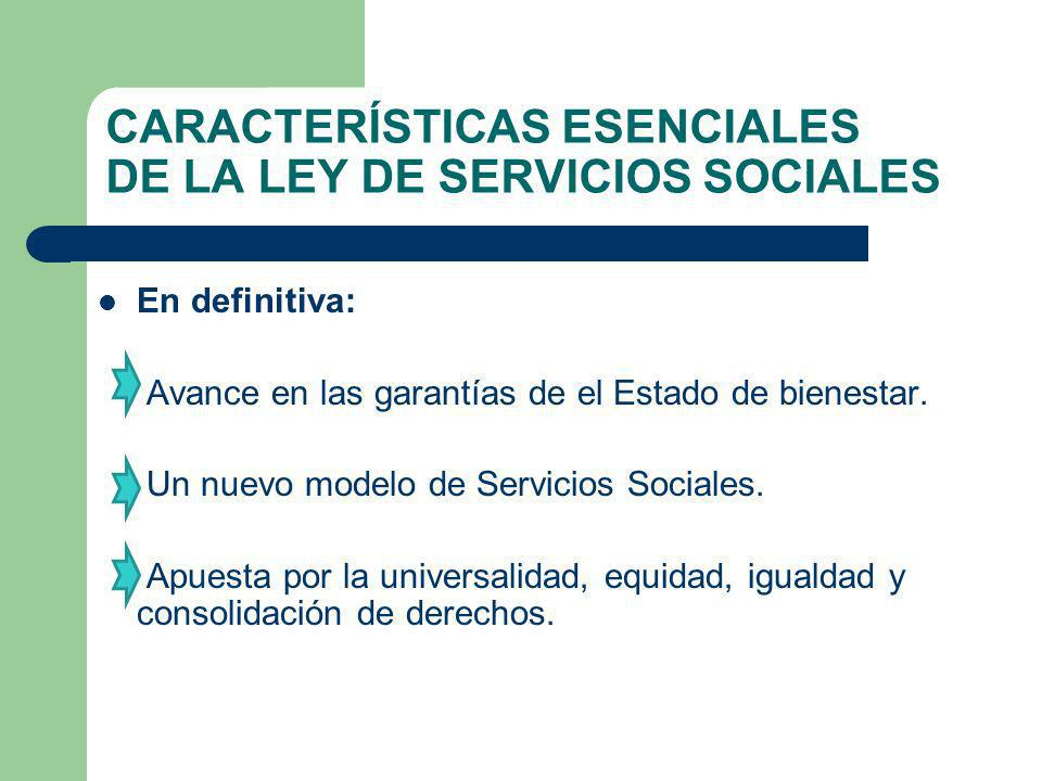 CARACTERÍSTICAS ESENCIALES DE LA LEY DE SERVICIOS SOCIALES