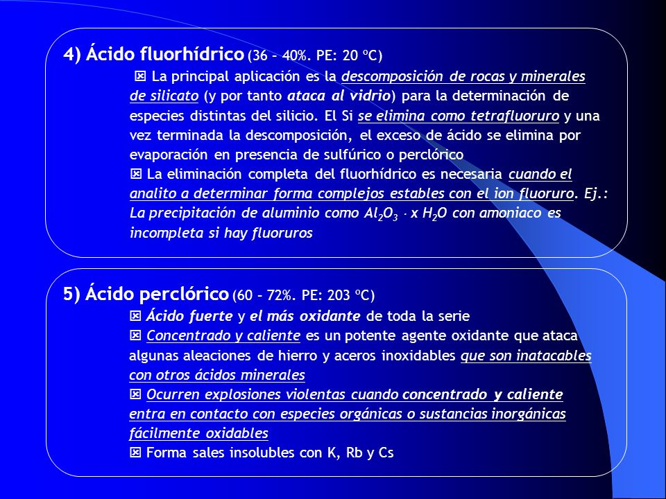 4) Ácido fluorhídrico (36 – 40%. PE: 20 ºC)
