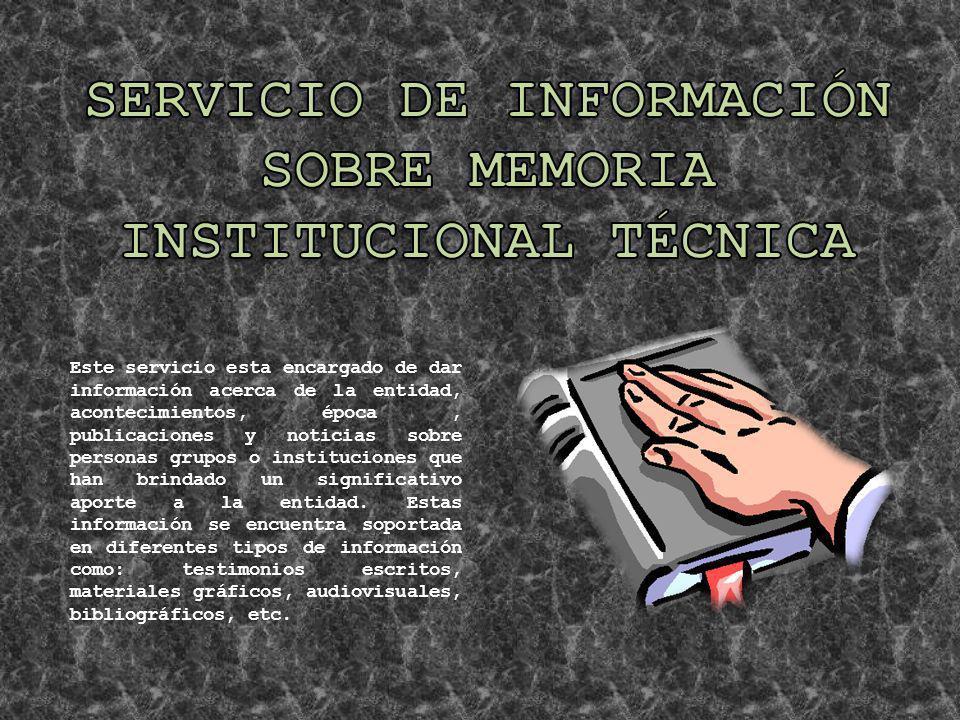 SERVICIO DE INFORMACIÓN SOBRE MEMORIA INSTITUCIONAL TÉCNICA