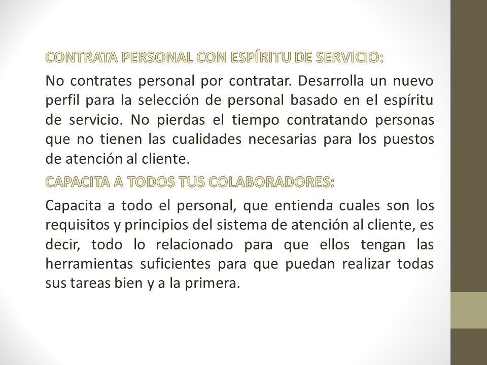 CONTRATA PERSONAL CON ESPÍRITU DE SERVICIO: