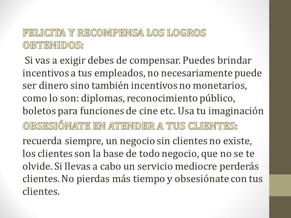 FELICITA Y RECOMPENSA LOS LOGROS OBTENIDOS: