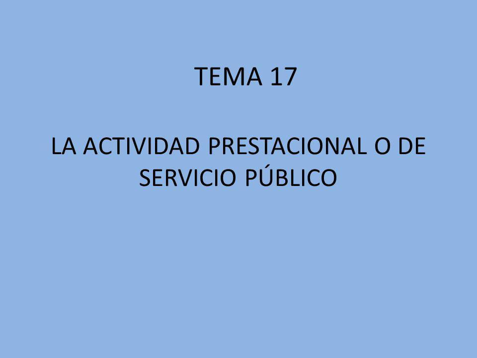 LA ACTIVIDAD PRESTACIONAL O DE SERVICIO PÚBLICO
