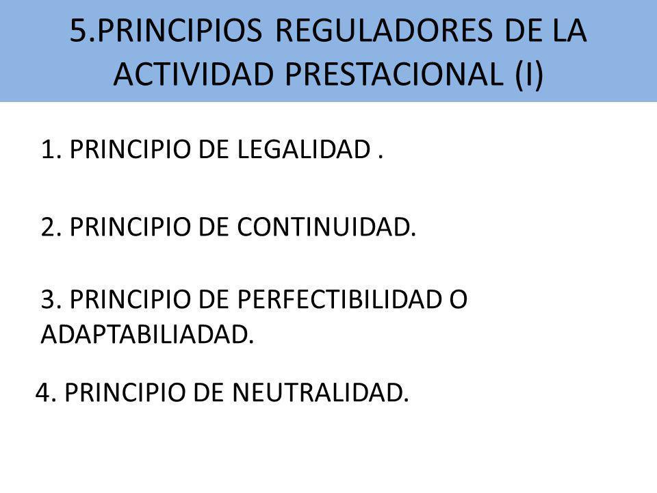 5.PRINCIPIOS REGULADORES DE LA ACTIVIDAD PRESTACIONAL (I)