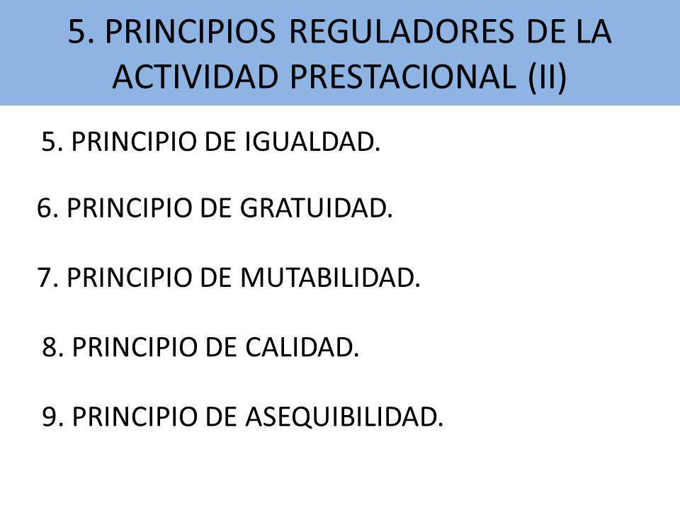 5. PRINCIPIOS REGULADORES DE LA ACTIVIDAD PRESTACIONAL (II)