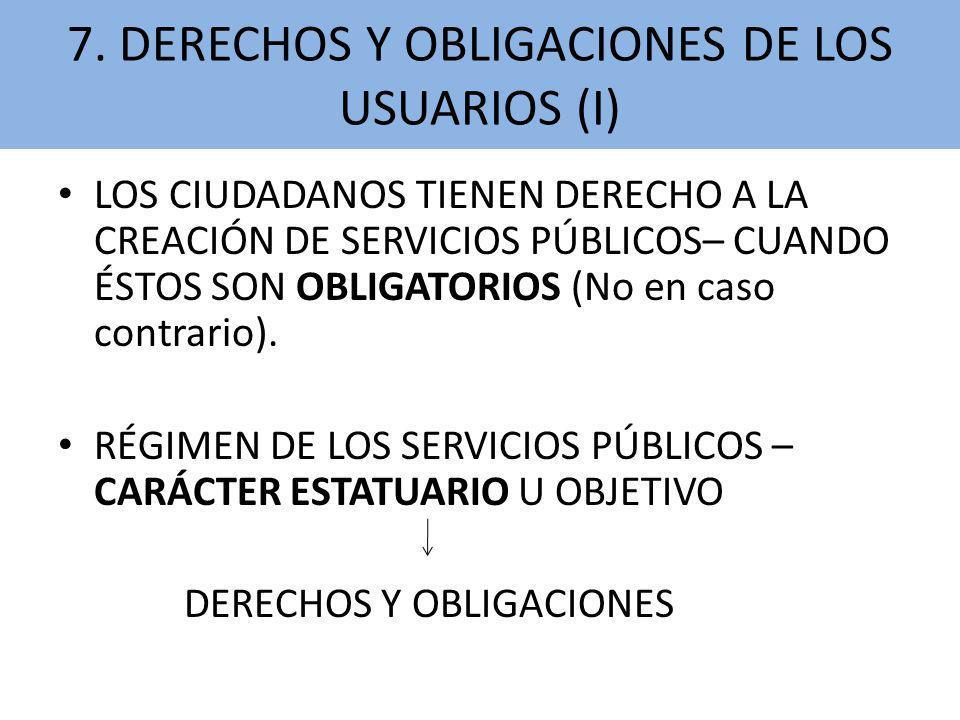 7. DERECHOS Y OBLIGACIONES DE LOS USUARIOS (I)