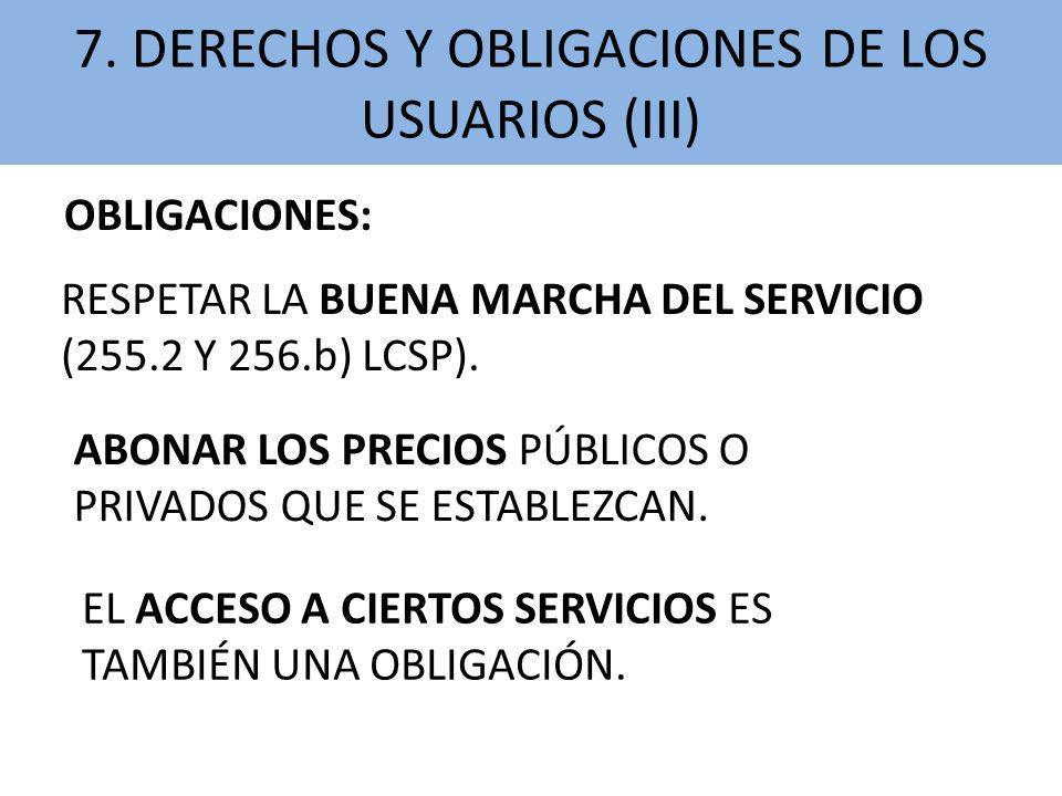 7. DERECHOS Y OBLIGACIONES DE LOS USUARIOS (III)