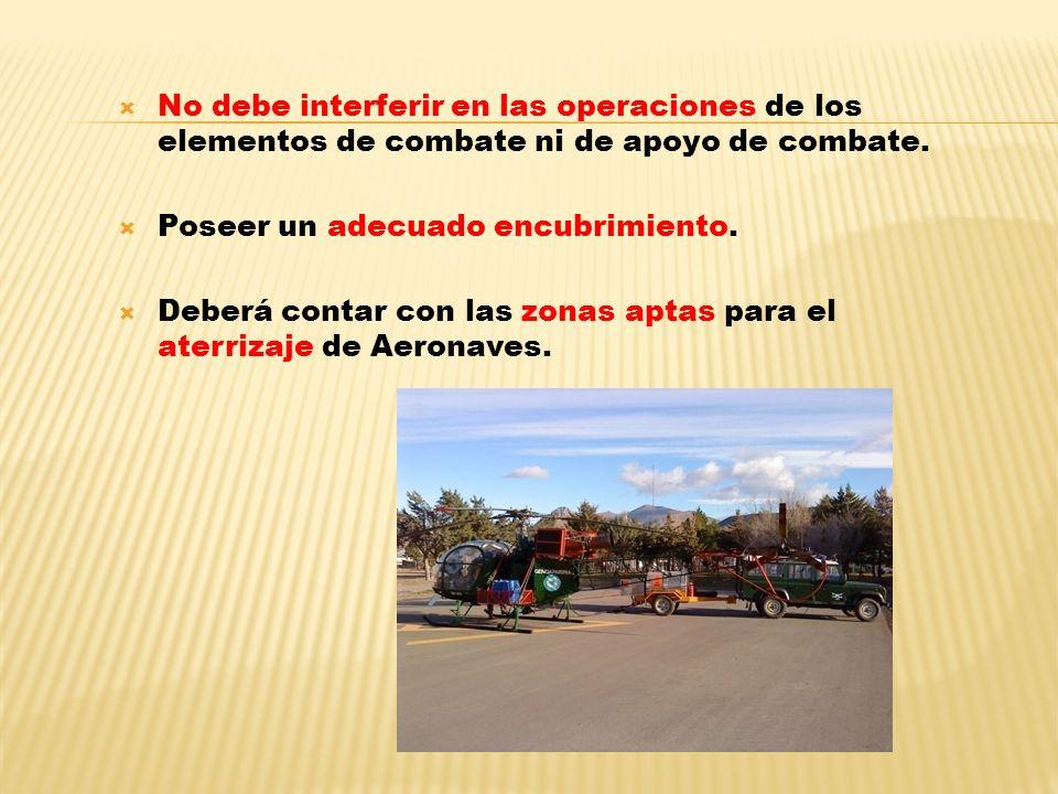 No debe interferir en las operaciones de los elementos de combate ni de apoyo de combate.