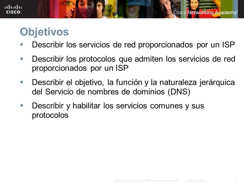 Objetivos Describir los servicios de red proporcionados por un ISP