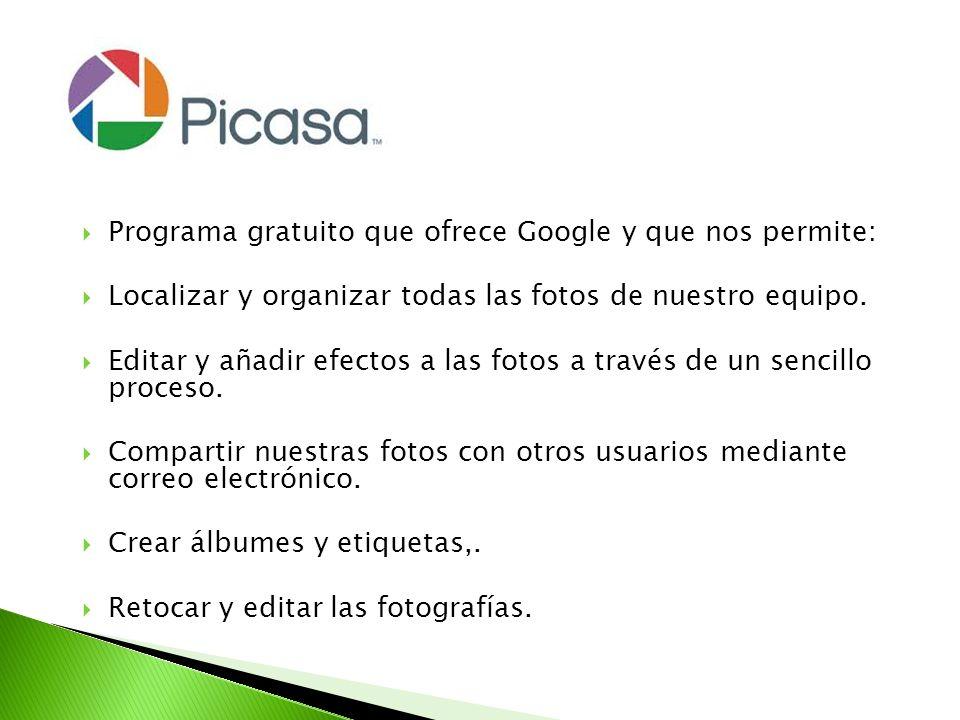 Programa gratuito que ofrece Google y que nos permite: