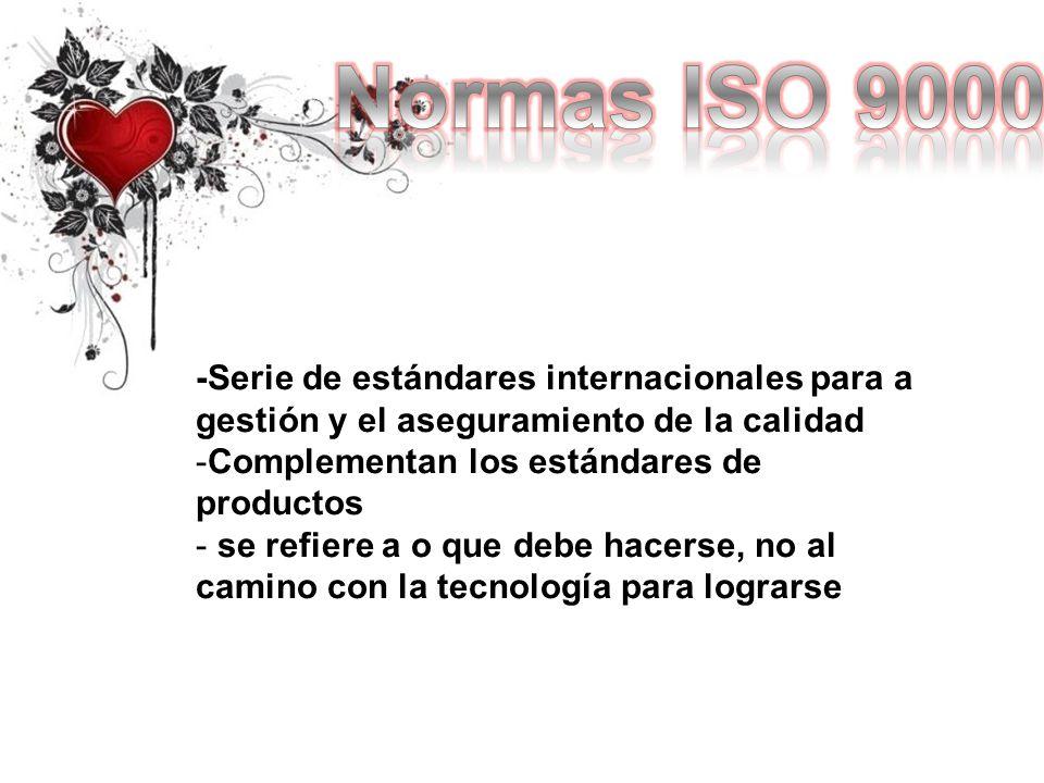 Normas ISO 9000 -Serie de estándares internacionales para a gestión y el aseguramiento de la calidad.