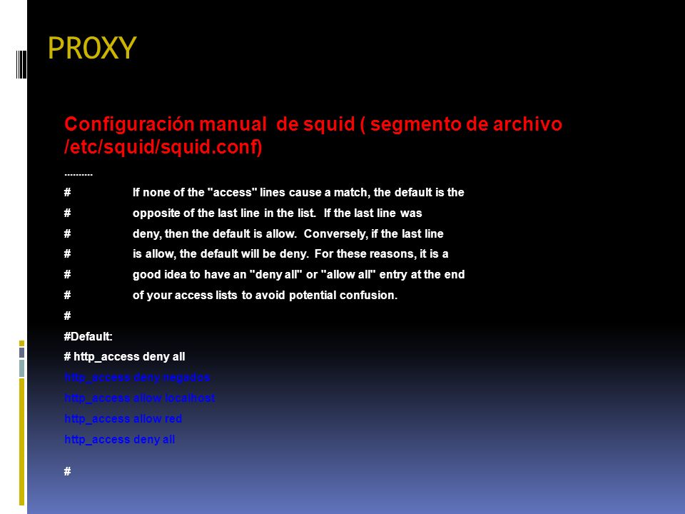 PROXY Configuración manual de squid ( segmento de archivo /etc/squid/squid.conf) ..........