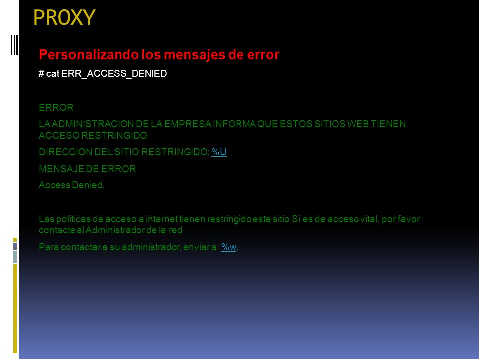 PROXY Personalizando los mensajes de error # cat ERR_ACCESS_DENIED